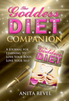 <font color=purple>The Goddess DIET Companion, Love Your Body, Love Your Self, Love Your Goddess Within