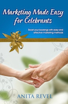 Marketing Made Easy for Celebrants <br>by Anita Revel